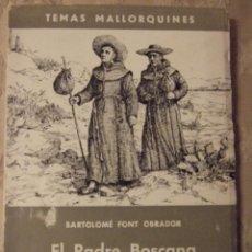 Libros de segunda mano: EL PADRE BOSCANA HISTORIADOR DE CALIFORNIA - BARTOLOME FONT - EDICIONES CORT 1966. Lote 195334571