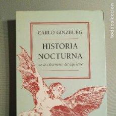 Libros de segunda mano: CARLO GINZBURG HISTORIA NOCTURNA UN DESCIFRAMIENTO DEL AQUELARRE. Lote 195335115