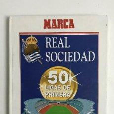 Libros de segunda mano: REAL SOCIEDAD 50 LIGAS DE PRIMERA. FUTBOL. DEDICATORIA MANUSCRITA EN LA ÚLTIMA HOJA.. Lote 195335283