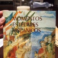 Libros de segunda mano: MOMENTOS ESTELARES HISPÁNICOS. LIBRO DE 1975.. Lote 195337135
