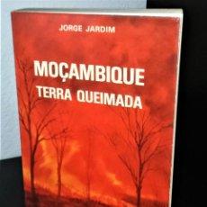 Libros de segunda mano: MOÇAMBIQUE TERRA QUEIMADA DE JORGE JARDIM. Lote 195337815