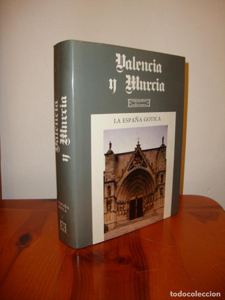 VALENCIA Y MURCIA. ESPAÑA GÓTICA, 4 - EDICIONES ENCUENTRO,TELA, MUY BUEN EST (Libros de Segunda Mano - Bellas artes, ocio y coleccionismo - Otros)
