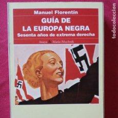 Libros de segunda mano: GUIA DE LA EUROPA NEGRA.SESENTA AÑOS DE EXTREMA DERECHA-MANUEL FLORENTIN.. Lote 195338142