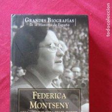 Libros de segunda mano: FEDERICA MONTSENY. UNA ANARQUISTA EN EL PODER -IRENE LOZANO.. Lote 195338361