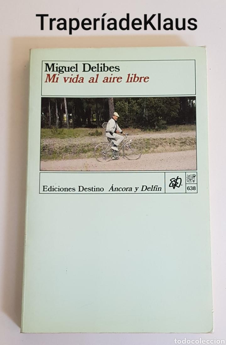 MI VIDA AL AIRE LIBRE - MIGUEL DELIBES - TDK109 (Libros de Segunda Mano (posteriores a 1936) - Literatura - Otros)