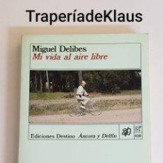 Libros de segunda mano: MI VIDA AL AIRE LIBRE - MIGUEL DELIBES - TDK109. Lote 195339446