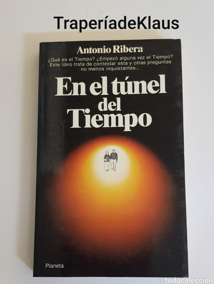EN EL TUNEL DEL TIEMPO - ANTONIO RIBERA - TDK109 (Libros de Segunda Mano - Parapsicología y Esoterismo - Otros)