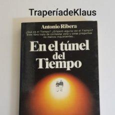Libros de segunda mano: EN EL TUNEL DEL TIEMPO - ANTONIO RIBERA - TDK109. Lote 195339951