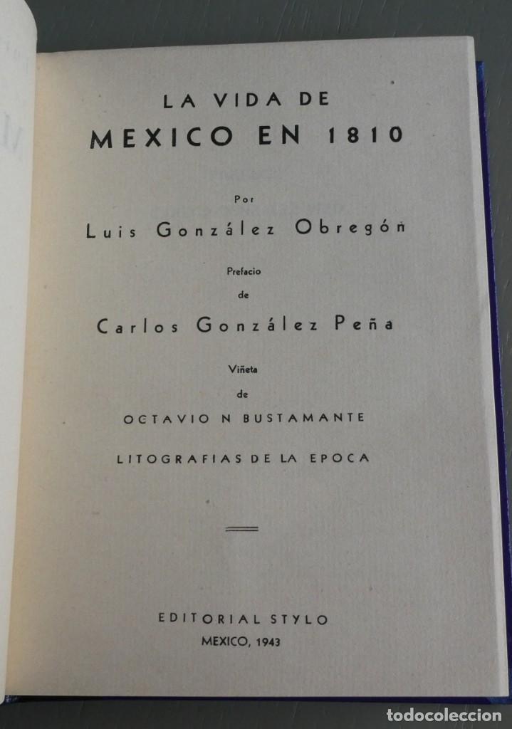 Libros de segunda mano: La vida de México en 1810. Luis González Obregón. Editorial Stylo México 1943.Ilustrado.Encuadernado - Foto 4 - 195340223