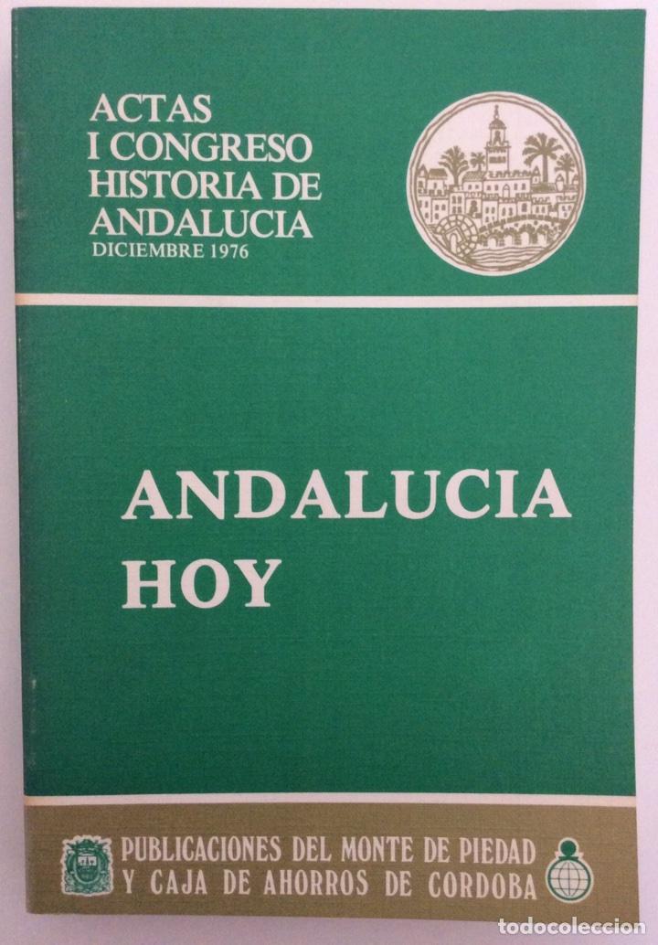 ANDALUCÍA HOY. ACTAS I CONGRESO HISTORIA ANDALUCÍA. DICIEMBRE 1976. CÓRDOBA (Libros de Segunda Mano - Historia - Otros)