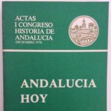 Libros de segunda mano: ANDALUCÍA HOY. ACTAS I CONGRESO HISTORIA ANDALUCÍA. DICIEMBRE 1976. CÓRDOBA. Lote 195340573