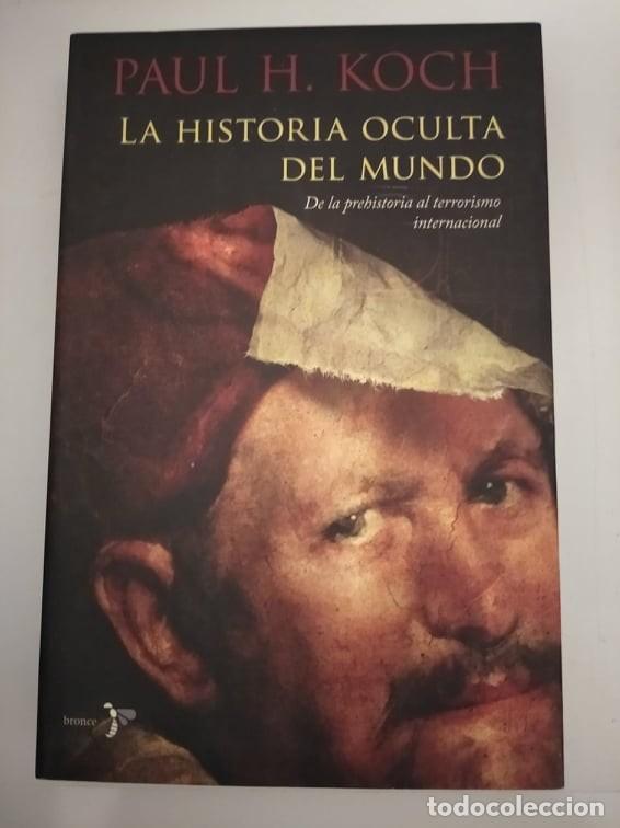 LA HISTORIA OCULTA DEL MUNDO- PAUL H. KOCH (Libros de Segunda Mano - Historia - Otros)