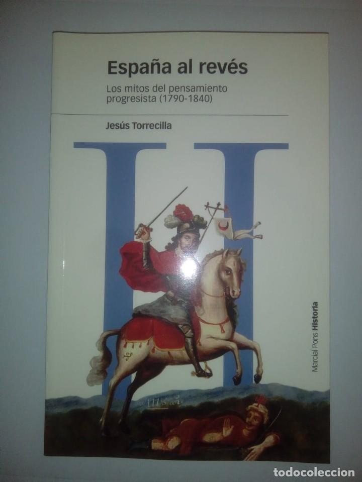 ESPAÑA AL REVÉS: LOS MITOS DEL PENSAMIENTO PROGRESISTA- JESÚS TORRECILLA (Libros de Segunda Mano - Historia - Otros)