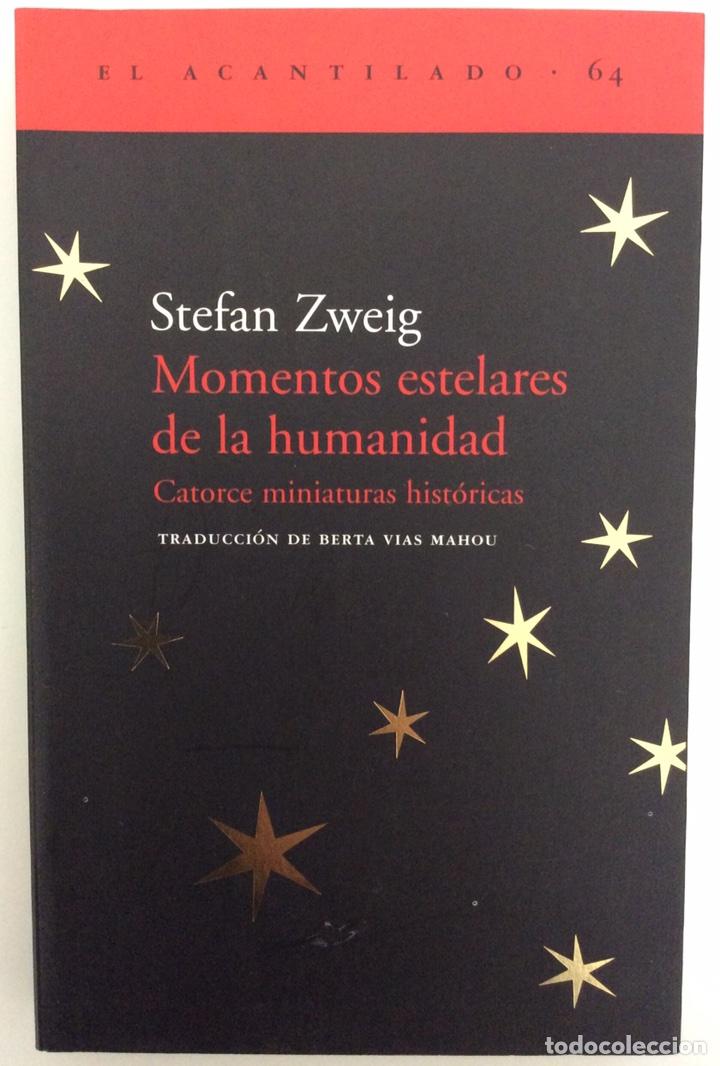 MOMENTOS ESTELARES DE LA HUMANIDAD. STEFAN ZWEIG. EL ACANTILADO. 2002 (Libros de Segunda Mano - Historia - Otros)