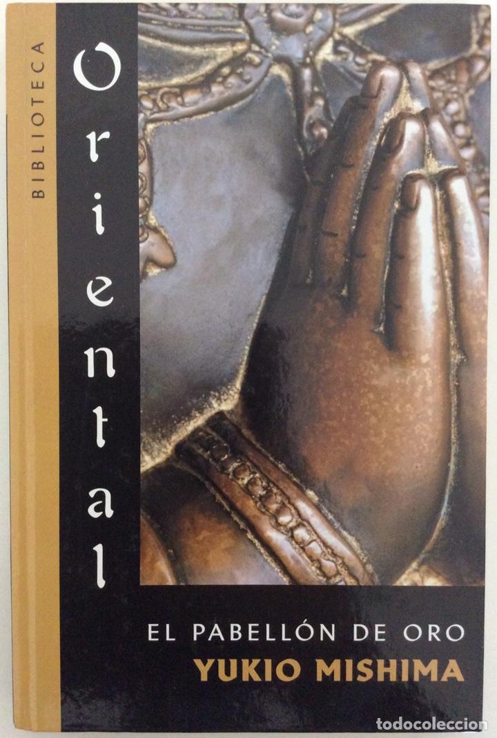 YUKIO MISHIMA. EL PABELLÓN DE ORO. PLANETA DAGOSTINI. BIBLIOTECA ORIENTAL. 2005 (Libros de Segunda Mano (posteriores a 1936) - Literatura - Otros)