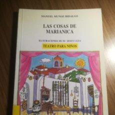 Libros de segunda mano: LAS COSAS DE MARIANICA TEATRO PARA NIÑOS MANUEL MUÑOZ HIDALGO ED. ESCUELA ESPAÑOLA,S.A.1987. Lote 195346365