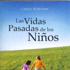 Libros de segunda mano: LAS VIDAS PASADAS DE LOS NIÑOS - CAROL BOWMAN - CONSEJO ESPIRITA INTERNACIONAL ESOTERISMO. Lote 195353278