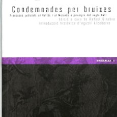 Libros de segunda mano: CONDEMNADES PER BRUIXES PROCESSOS JUDICIALS AL VALLÈS I AL MOIANÈS GINEBRA ALCOBERRO BRUIXES. Lote 195353282