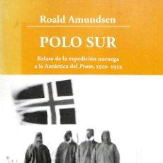 Libros de segunda mano: POLO SUR AMPLIADO RELATO DE LA EXPEDICIÓN NORUEGA A LA ANTÁRTICA ROALD AMUNDSEN - INTERFOLIO VIAJAR. Lote 195353283