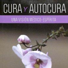 Libros de segunda mano: CURA Y AUTOCURA UNA VISIÓN MÉDICO ESPERITA - ANDREI MOREIRA - AME EDITORA. Lote 195353308