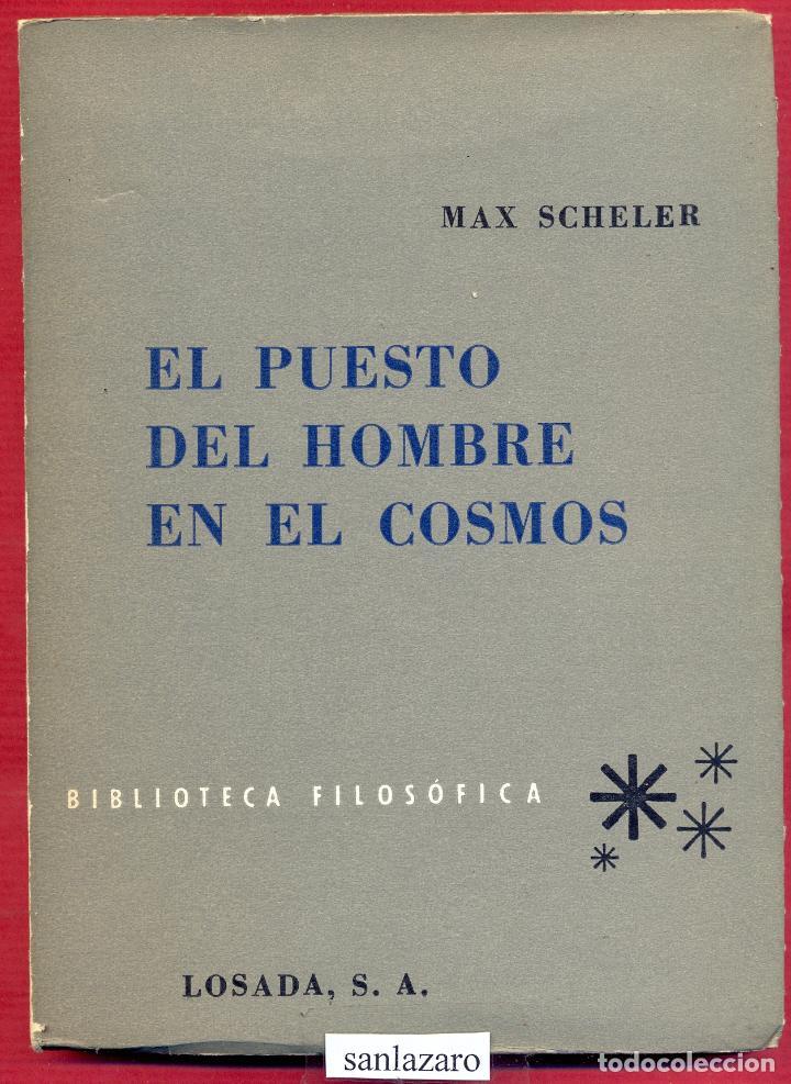 EL PUESTO DEL HOMBRE EN EL COSMO MAX SCHELER EDITORIAL LOSADA 142 PAG. AÑO 1938 LE3209 (Libros de Segunda Mano - Bellas artes, ocio y coleccionismo - Otros)