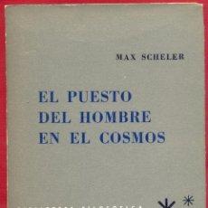 Libros de segunda mano: EL PUESTO DEL HOMBRE EN EL COSMO MAX SCHELER EDITORIAL LOSADA 142 PAG. AÑO 1938 LE3209. Lote 195354665