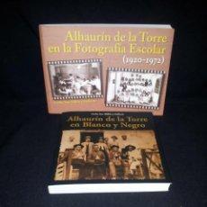 Libros de segunda mano: CARLOS SAN MILLAN Y GALLARIN - ALHAURIN DE LA TORRE EN BÑANCO Y NEGRO Y EN LA FOTOGRAFIA ESCOLAR. Lote 195354702