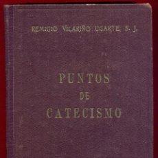 Libros de segunda mano: PUNTOS DE CATECISMO REMIGIO VILARIO UGARTE EDITORIAL EL MENSAJERO DE JESUS LR5585. Lote 195354905