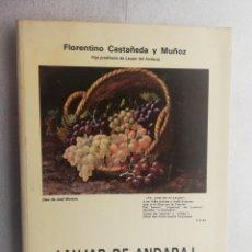 Libros de segunda mano: LAUJAR DE ANDARAJ (ANDARAX). FLORENTINO CASTAÑEDA LAUJAR. ALMERIA 1988 DEDICADO POR AUTOR ALPUJARRAS. Lote 195356538