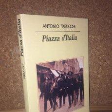 Libros de segunda mano: - LIQUIDACION ANAGRAMA !! - PIAZZA D'ITALIA - ANTONIO TABUCCHI - BUEN ESTADO. Lote 195364517