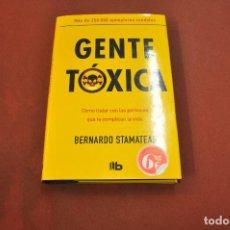 Libros de segunda mano: GENTE TÓXICA , CÓMO TRATAR CON LAS PERSONAS QUE TE COMPLICAN LA VIDA - BERNARDO STAMATEAS - AJB. Lote 195365707
