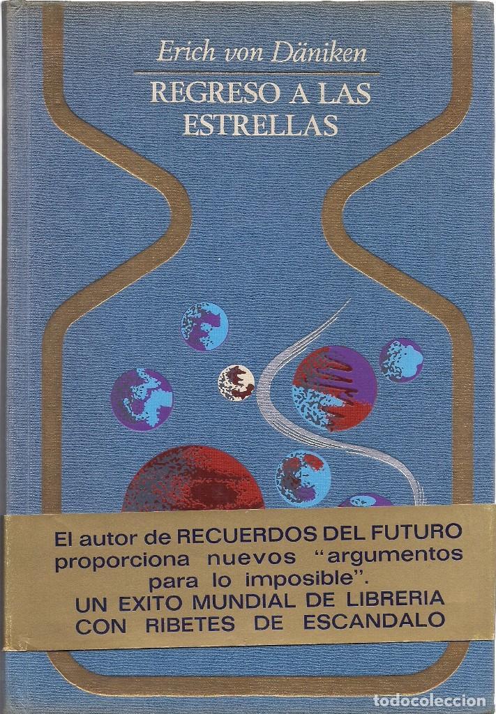 ERICH VON DÄNIKEN : REGRESO A LAS ESTRELLAS. (ED. PLAZA & JANÉS, COL. OTROS MUNDOS, 1972) (Libros de Segunda Mano - Parapsicología y Esoterismo - Otros)