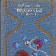Libros de segunda mano: ERICH VON DÄNIKEN : REGRESO A LAS ESTRELLAS. (ED. PLAZA & JANÉS, COL. OTROS MUNDOS, 1972). Lote 195365756