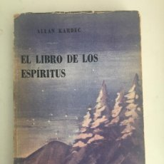 Libros de segunda mano: EL LIBRO DE LOS ESPIRITUS - ALLAN KARDEC - EDITORIAL KIER - 1966 - GCH1. Lote 195365906