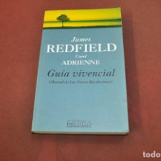 Libros de segunda mano: GUÍA VIVENCIAL , MANUAL DE LAS NUEVE REVELACIONES - JAMES REDFIELD Y CAROL ADRIENNE - APB. Lote 195366162