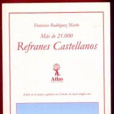 Libros de segunda mano: MAS DE 21.000 REFRANES CASTELLANOS FRANCISCO RODRÍGUEZ MARÍNEDI. ATLAS 518PAG. AÑO 2007 LE3221. Lote 195366266