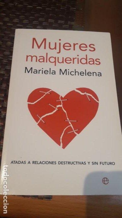 MUJERES MALQUERIDAS, MARIELA MICHELENA (Libros de Segunda Mano - Pensamiento - Otros)
