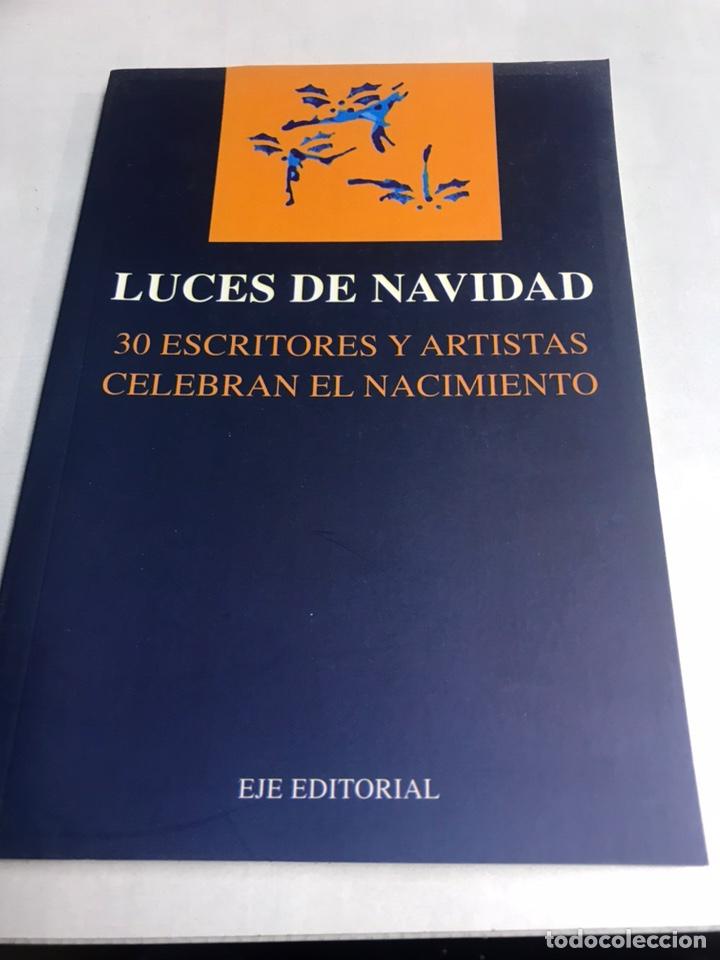 LIBRO - LUCES DE NAVIDAD - 30 ESCRITORES Y ARTISTAS CELEBRAN EL NACIMIENTO (Libros de Segunda Mano - Pensamiento - Otros)