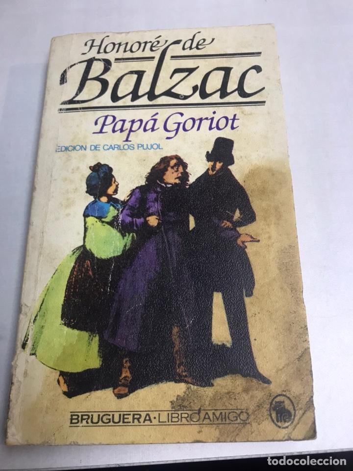 LIBRO - HONORE DE BALZAC - PAPA GORIOT (Libros de Segunda Mano (posteriores a 1936) - Literatura - Otros)