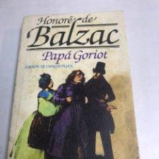 Libros de segunda mano: LIBRO - HONORE DE BALZAC - PAPA GORIOT. Lote 195369811