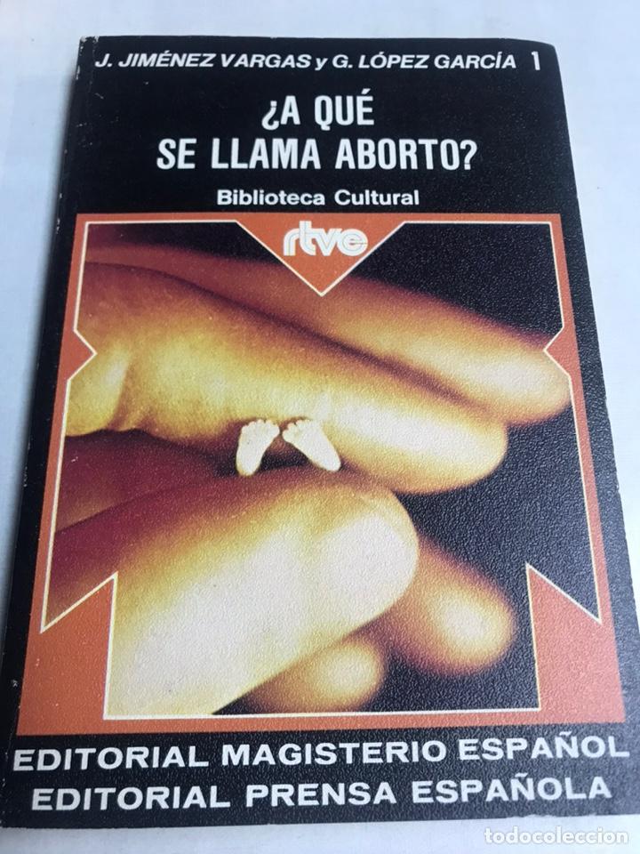 LIBRO - A QUE SE LLAMA ABORTO - J JIMENEZ VARGAS Y G LOPEZ GARCIA (Libros de Segunda Mano - Pensamiento - Otros)