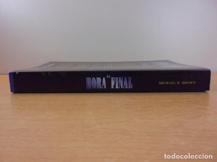 Libros de segunda mano: LA HORA FINAL. EL SIGLO DE LA BATALLA DEL BIEN CONTRA EL MAL / MICHAEL H. BROWN / 2000. - Foto 6 - 195376152