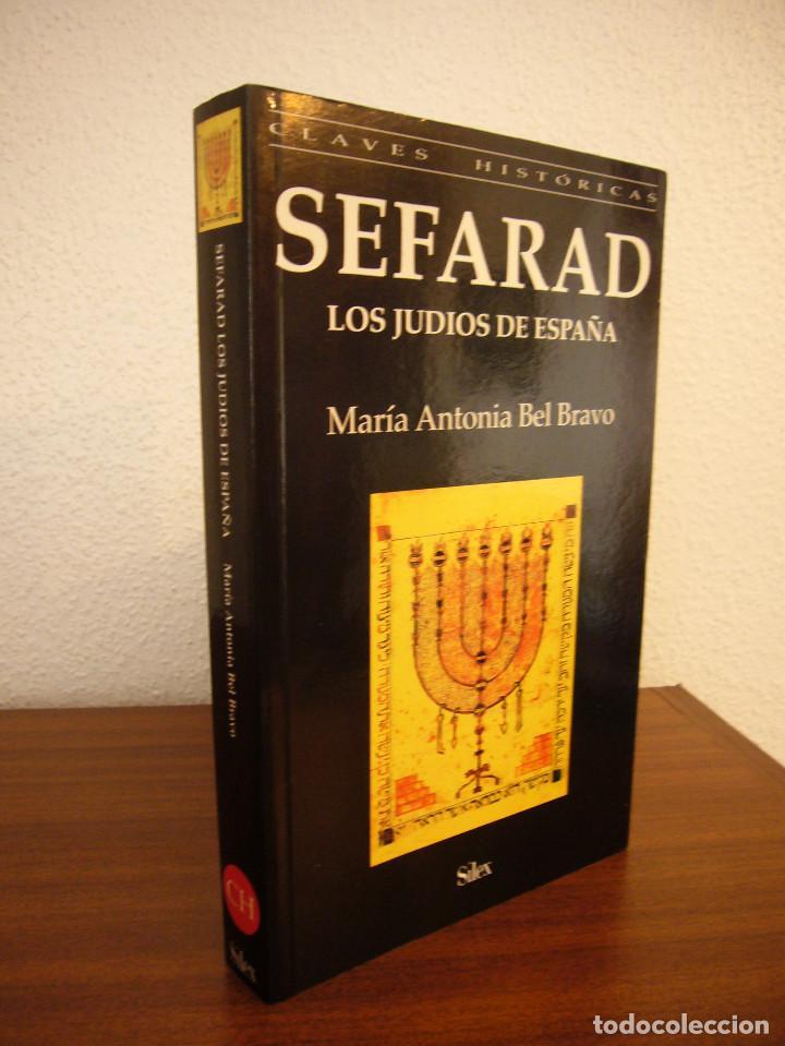 SEFARAD. LOS JUDÍOS DE ESPAÑA (SÍLEX, 1997) MARÍA ANTONIA BEL BRAVO. EXCELENTE ESTADO. (Libros de Segunda Mano - Historia - Otros)