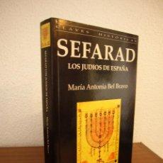 Libros de segunda mano: SEFARAD. LOS JUDÍOS DE ESPAÑA (SÍLEX, 1997) MARÍA ANTONIA BEL BRAVO. EXCELENTE ESTADO.. Lote 195376855