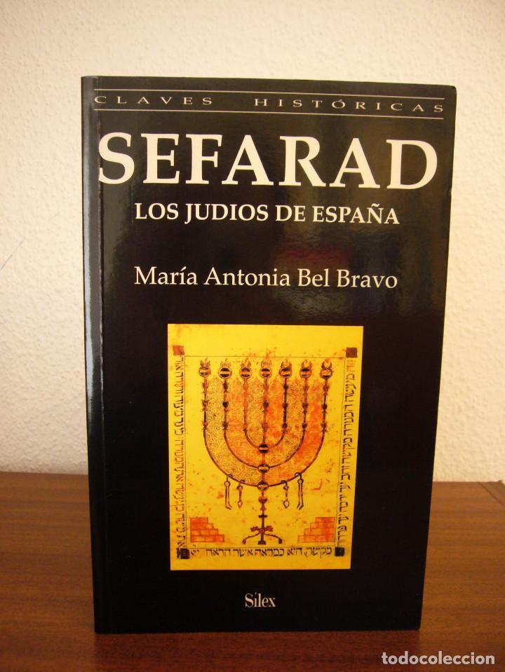 Libros de segunda mano: SEFARAD. LOS JUDÍOS DE ESPAÑA (SÍLEX, 1997) MARÍA ANTONIA BEL BRAVO. EXCELENTE ESTADO. - Foto 2 - 195376855