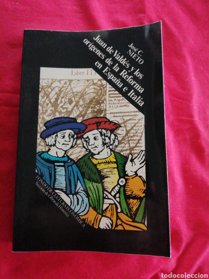 JUAN DE VALDES Y LOS ORIGENES DE LA REFORMA EN ESPAÑA E ITALIA. JOSE C. NIETO (Libros de Segunda Mano - Historia - Otros)