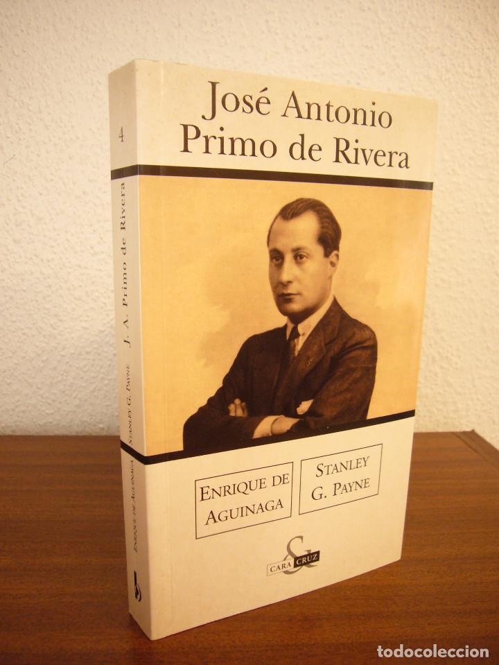 ENRIQUE DE AGUINAGA & STANLEY G. PAYNE: JOSÉ ANTONIO PRIMO DE RIVERA (EDICIONES B, 2003) MUY RARO (Libros de Segunda Mano - Historia - Otros)