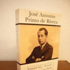 Libros de segunda mano: ENRIQUE DE AGUINAGA & STANLEY G. PAYNE: JOSÉ ANTONIO PRIMO DE RIVERA (EDICIONES B, 2003) MUY RARO. Lote 195377347