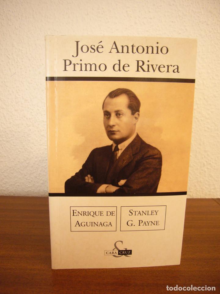 Libros de segunda mano: ENRIQUE DE AGUINAGA & STANLEY G. PAYNE: JOSÉ ANTONIO PRIMO DE RIVERA (EDICIONES B, 2003) MUY RARO - Foto 2 - 195377347