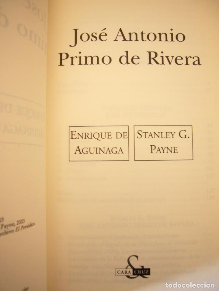 Libros de segunda mano: ENRIQUE DE AGUINAGA & STANLEY G. PAYNE: JOSÉ ANTONIO PRIMO DE RIVERA (EDICIONES B, 2003) MUY RARO - Foto 4 - 195377347